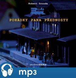 Pohádky pana přednosty, mp3 - Robert Drozda