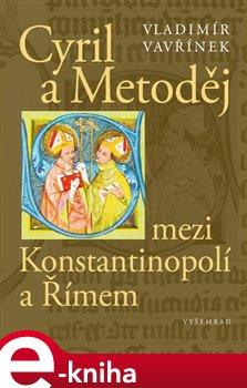 Obálka titulu Cyril a Metoděj mezi Konstantinopolí a Římem