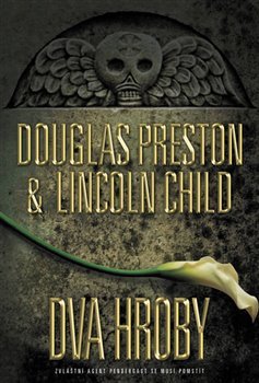 Dva hroby - Lincoln Child, Douglas Preston