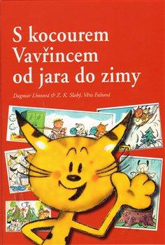 S kocourem Vavřincem od jara do zimy - Zdeněk K. Slabý, Věra Faltová, Dagmar Lhotová