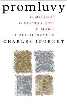 Promluvy. O milosti, o eucharistii, o Marii, o Duchu svatém - Charles Journet