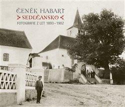 Sedlčansko. Fotografie z let 1893 - 1902 - Čeněk Habart