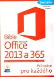 Bible Microsoft Office 2013 a 365 (Průvodce pro každého) - obálka
