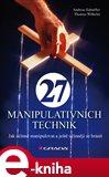 27 manipulativních technik (Jak účinně manipulovat a ještě účinněji se bránit) - obálka