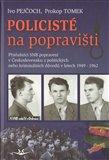 Policisté na popravišti (Příslušníci SNB, popravení v Československu z politických nebo kriminálních důvodů v letech 1949-1962) - obálka
