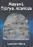 Mayové, Tistrya, Atlantida - obálka