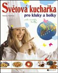 Světová kuchařka pro kluky a holky - obálka