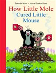 How Little Mole Cured Little Mouse - obálka