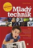 Mladý technik (Motory - Technické novinky - Tajemství přesnosti - Letecká technika - Svět elektřiny - Každodenní pomocníci - Plasty - Nanotechnologie) - obálka