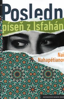 Obálka titulu Poslední píseň z Isfahánu