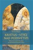 Kristus – vítěz nad podsvětím (Téma sestoupení do pekel ve východokřesťanské tradici) - obálka
