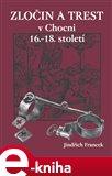 Zločin a trest v Chocni 16.- 18. století - obálka
