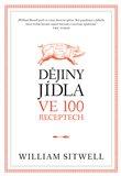 Dějiny jídla ve 100 receptech - obálka