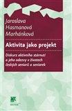 Aktivita jako projekt (Diskurz aktivního stárnutí a jeho odezvy v životech českých seniorů a seniorek) - obálka