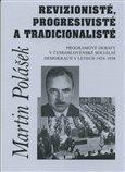 Revizionisté, progresivisté a tradicionalisté (Programové debaty v československé sociální demokracii v letech 1924-1938) - obálka