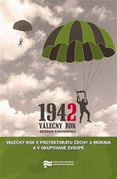 Obálka titulu Válečný rok 1942 v Protektorátu Čechy a Morava a v okupované Evropě