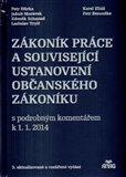 Zákoník práce a související ustanovení nového občanského zákoníku s podrobným komentářem k 1. 1. 2014 - obálka
