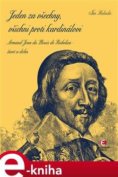 Jeden za všechny, všichni proti kardinálovi - Jan Halada e-kniha