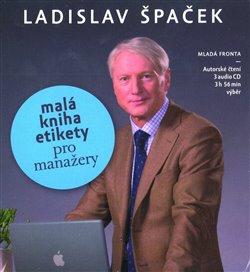 Malá kniha etikety pro manažery. audio na CD - Ladislav Špaček