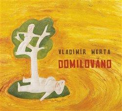 Domilováno - Vladimír Merta