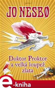 Obálka titulu Doktor Proktor a velká loupež zlata