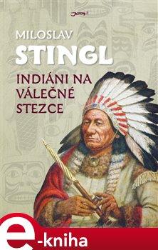 Obálka titulu Indiáni na válečné stezce
