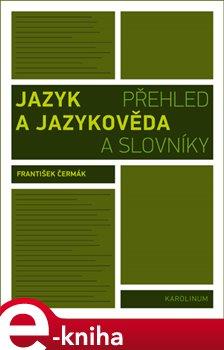 Jazyk a jazykověda - František Čermák e-kniha