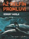 Až delfín promluví (Bazar - Mírně mechanicky poškozené) - obálka