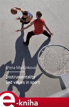 Instrumentality and values in sport - Irena Parry-Martínková e-kniha