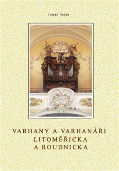 Obálka titulu Varhany a varhanáři Litoměřicka a Roudnicka
