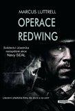 Operace Redwing (Svědectví účastníka neúspěšné bojové akce Navy Seal) - obálka