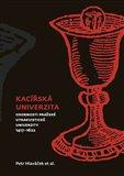 Kacířská univerzita (Osobnosti pražské utrakvistické univerzity 1417-1622) - obálka