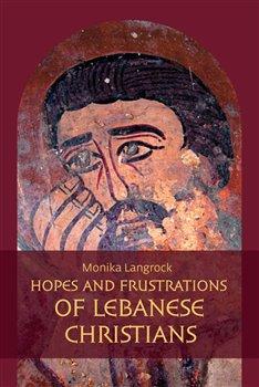 Hopes and frustrations of Lebanese Christians. Al-'ihbat al-masihi – reasons and measures taken - Monika Langrock