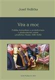 Víra a moc (Politika, komunikace a protireformace v předmoderním městě (Jindřichův Hradec 1590–1630)) - obálka