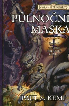 Půlnoční maska. Erevis Cale 3 - Paul S. Kemp