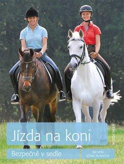 Jízda na koni. Bezpečně v sedle - Ina von König-Bunková