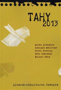 Tahy 2013 - Petr Poslední, Zorán Ardamica, Dominik Melichar, Pavel Novotný, Michal Téra