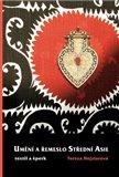 Umění a řemeslo Střední Asie (Textil a Šperk) - obálka