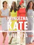 Princezna Kate a její styl (Přirozený půvab a elegance podle královského vzoru) - obálka