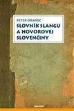 Slovník slangu a hovorovej slovenčiny - obálka