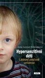 Hypersenzitivní děti (Laskaví poslové univerza) - obálka