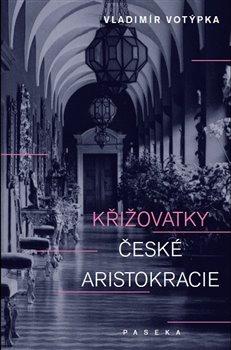 Obálka titulu Křižovatky české aristokracie