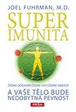 Superimunita (Žádná očkování, žádné léky, žádné absence a vaše tělo bude nedobytná pevnost) - obálka