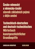 Česko-německý a německo-český slovník základních pojmů z dějin umění (Tschechisch-deutsches und deutsch-tschechisches Wörterbuch kunstgeschichtlicher Grundbegriffe) - obálka