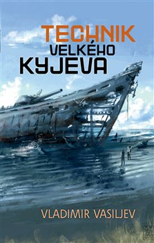 Obálka titulu Technik Velkého Kyjeva