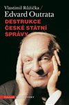 Obálka knihy Destrukce české státní správy