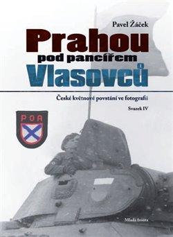 Obálka titulu Prahou pod pancířem Vlasovců