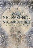Nic nekončí, nic neumírá (Nejvyšší moudrost pro štěstí a útěchu) - obálka