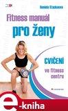 Fitness manuál pro ženy (Cvičení ve fitness centru) - obálka