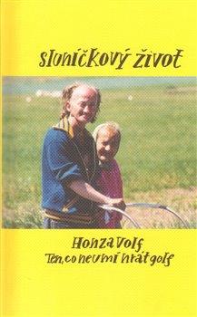 Sluníčkový život - Honza Volf